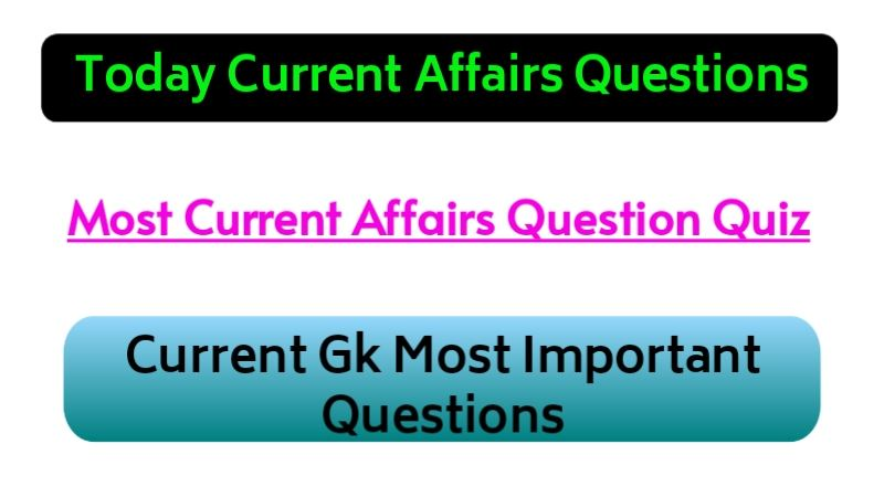 Today Current Affairs Questions Answers 2021