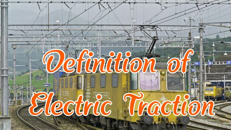 Best Electric Traction Definition and system of 2021